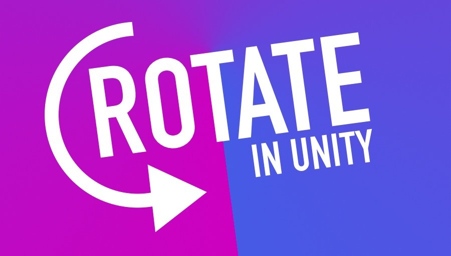 How to Rotate in Unity