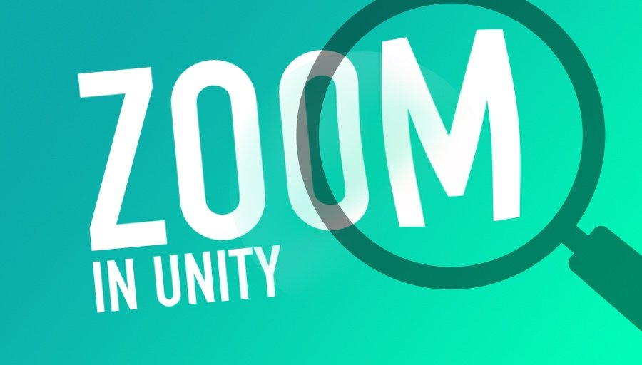 Zoom a camera in Unity